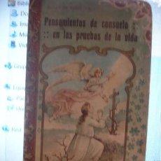 Libros antiguos: PENSAMIENTOS DE CONUELO EN LAS PRUEBAS DE LA VIDA - PORTAL DEL COL·LECCIONISTA *****. Lote 126670523