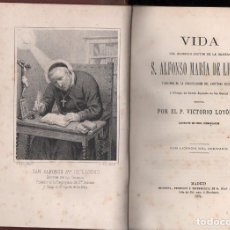 Libros antiguos: VICTORIO LOYÓDICE : VIDA DE S. ALFONSO MARÍA DE LIGORIO (AGUADO, 1874). Lote 126742523