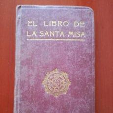 Libros antiguos: EL LIBRO DE LA SANTA MISA, P. JAIME PONS, S.J. 1916. Lote 126954642