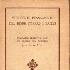 Libros antiguos: VUITCENTS PENSAMENTS DEL BISBE TORRAS I BAGES (FOMENT DE PIETAT, 1932). Lote 127019403