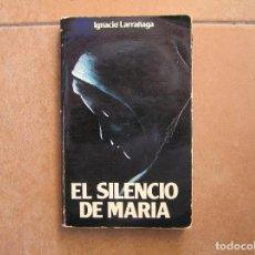 Libros antiguos: IGNACIO LARRAÑAGA - EL SILENCIO DE MARIA - EDICIONES PAULINAS 1978 - P. Lote 127618439