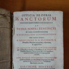 Libros antiguos: OFFICIA PROPIA SANCTORUM...AC PATRIS NOSTRI BENEDICTI . TARRACONEN OFFICINA JOANNIS PIFERRER.1730. Lote 127854675