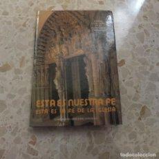 Libros antiguos: ESTA ES NUESTRA FE - CONFERENCIA EPISCOPAL ESPAÑOLA. Lote 127871835