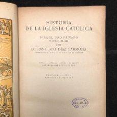 Libros antiguos: FRANCISCO DÍAZ CARMONA. HISTORIA DE LA IGLESIA CATÓLICA. 1925. Lote 128023131