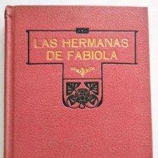Libros antiguos: LAS HERMANAS DE FABIOLA - P. MARIANO LORENZO - HEREDEROS DE JUAN GILI, BARCELONA 1911. Lote 128248311