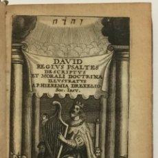 Libros antiguos: DAVID REGIUS PSALTES DESCRIPTUS ET MORALI DOCTRINA ILLUSTRATUS. - DREXEL, JEREMÍAS.. Lote 123182827