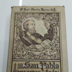 Libros antiguos: SAN PABLO MAESTRO DE LA VIDA ESPIRITUAL P. JOSÉ M. BOVER ASCETICA . Lote 128429699