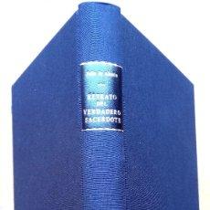 Libros antiguos: ANTIGUO LIBRO,RETRATO DEL VERDADERO SACERDOTE Y SUS OBLIGACIONES,AÑO 1747,BARCELONA,BIBLIOFILOS,RARO. Lote 123562335