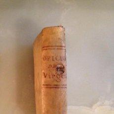 Libros antiguos: OFICIO DE NUESTRA SEÑORA LA SANTISIMA VIRGEN MARIA PARA LOS TRES TIEMPOS DEL AÑO. SIN FECHA. Lote 128890391