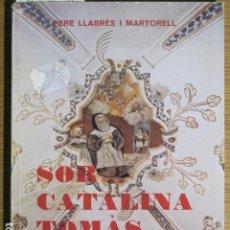 Libros antiguos: SOR CATALINA TOMÁS, LA NOSTRA SANTA. CIUTAT DE MALLORCA, 1980. Lote 129178779