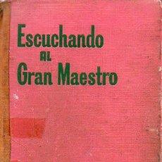 Libros antiguos: ESCUCHANDO AL GRAN MAESTRO (TESTIGOS DE JEHOVÁ WATCHTOWER, 1972). Lote 129698987