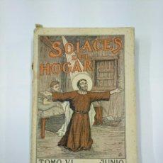 Libros antiguos: SOLACES DEL HOGAR (TOMO VI). JUNIO. TDK351. Lote 130513870