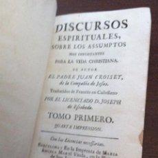 Libros antiguos: DISCURSOS ESPIRITUALES SOBRE LOS ASSUMPTOS MÁS IMPORTANTES VIDA CHRISTIANA - PADRE CROISSET, 1768. Lote 131163060
