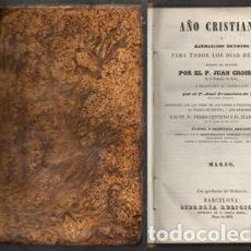 Libros antiguos: AÑO CRISTIANO 1853, EJERCICIOS DEVOTOS PARA TODOS LOS DIAS DEL AÑO-MARZO - CROISSET, JUAN.. Lote 131289619