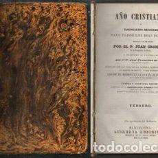 Libros antiguos: AÑO CRISTIANO 1853, EJERCICIOS DEVOTOS PARA TODOS LOS DIAS DEL AÑO-FEBRERO - CROISSET, JUAN.. Lote 131289919