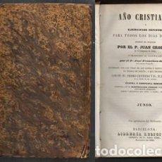 Libros antiguos: AÑO CRISTIANO 1853, EJERCICIOS DEVOTOS PARA TODOS LOS DIAS DEL AÑO - JUNIO. - CROISSET, JUAN.. Lote 131290955