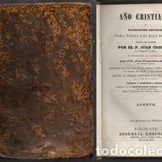Libros antiguos: AÑO CRISTIANO 1853, EJERCICIOS DEVOTOS PARA TODOS LOS DIAS DEL AÑO - AGOSTO - CROISSET, JUAN.. Lote 131291607