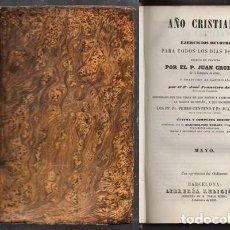 Libros antiguos: AÑO CRISTIANO 1853, EJERCICIOS DEVOTOS PARA TODOS LOS DIAS DEL AÑO - MAYO - CROISSET, JUAN.. Lote 131293895