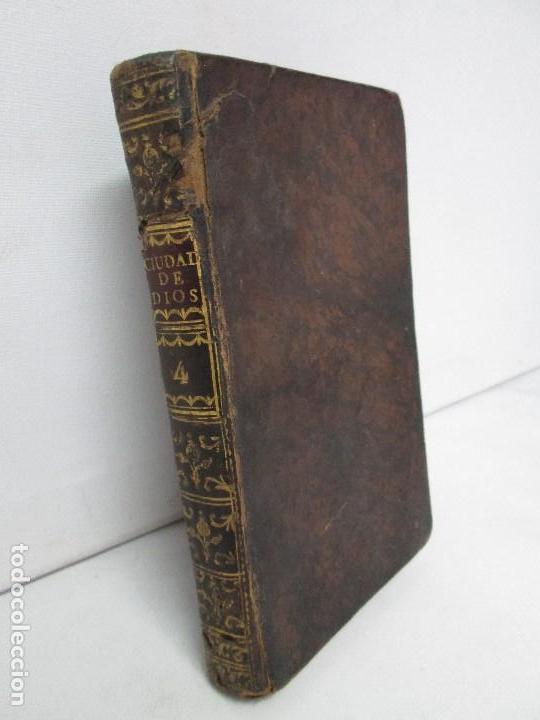 LA CIUDAD DE DIOS DEL GRAN PADRE Y DOCTOR DE LA IGLESIA SAN AGUSTIN OBISPO DE HIPONA. TOMO IV. 1793. (Libros Antiguos, Raros y Curiosos - Religión)