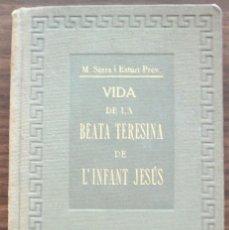 Libros antiguos: VIDA DE LA BEATA TERESA DE L'INFANT JESUS. M. SERRA I ESTURI PREV. 1924. Lote 131365622