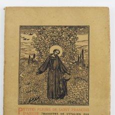 Libros antiguos: L-1836 PETITES FLEURS DE SAINT FRANCOIS D'ASSISE.ILUSTRACIONES MAURICE DENIS.AÑO 1919.. Lote 131506906