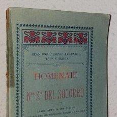 Libros antiguos: HOMENAJE A NTRA. SRA. DEL SOCORRO (1906) (LB). Lote 131998302