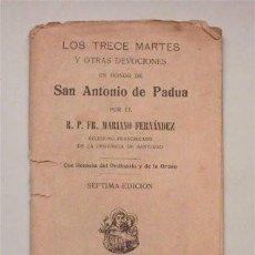 Libros antiguos: LOS TRECE MARTES Y OTRAS DEVOCIONES EN HONOR DE SAN ANTONIO DE PADUA. SANTIAGO - 1918. Lote 132117782