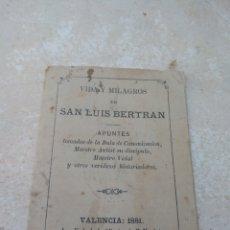 Libros antiguos: VIDA Y MILAGROS DE SAN LUIS BELTRÁN - VALENCIA 1881. Lote 132503347