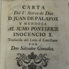 Libros antiguos: CARTA DEL V. SIERVO DE DIOS D. JUAN DE PALAFOX Y MENDOZA AL SUMO PONTIFICE INOCENCIO X. - PALAFOX Y. Lote 123226306