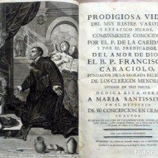 Libros antiguos: PRODIGIOSA VIDA DEL MUY ILUSTRE VARON, Y EXTATICO HEROE, COMUNMENTE CONOCIDO POR EL P. DE LA CARIDAD. Lote 123234375