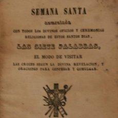 Libros antiguos: ANTIGUO LIBRO DEVOCIONARIO 1849: SEMANA SANTA LAS SIETE PALABRAS - CON TODOS LOS DIVINOS OFICIOS . Lote 132593014