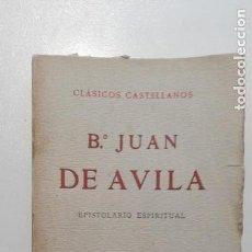 Libros antiguos: BEATO JUAN DE AVILA - EPISTOLARIO ESPIRITUAL MADRID 1912 EDICIONES DE LA LECTURA. Lote 132628594