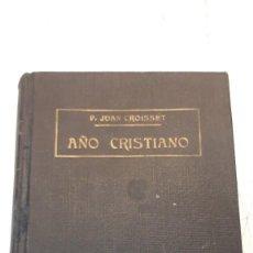 Libros antiguos: AÑO CRISTIANO. P. JUAN CROISSET. 1898. Lote 132632510