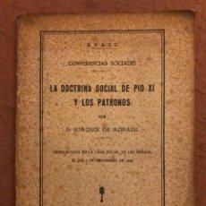 Libros antiguos: LA DOCTRINA SOCIAL DE PIO XI Y LOS PATRONOS POR JOAQUÍN DE AZPIAZU. 1932.. Lote 132773214