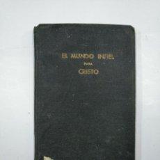 Libros antiguos: EL MUNDO INFIEL PARA CRISTO .- PEQUEÑO MANUAL MISIONERO. PAMPLONA. TDK13. Lote 133146038
