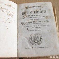 Libros antiguos: SANTIAGO JOSÉ GARCÍA MAZO. EL CATECISMO DE LA DOCTRINA CRISTIANA. VALLADOLID 1862.. Lote 133166614