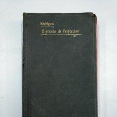 Libros antiguos: EJERCICIO DE PERFECCION Y VIRTUDES RELIGIOSAS. TOMO VI. V. PADRE ALONSO RODRIGUEZ. MADRID 1907 TDK25. Lote 133211098