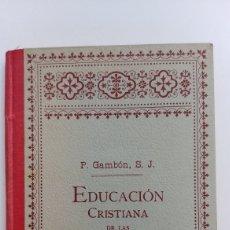 Livres anciens: EDUCACIÓN CRISTIANA DE LAS JÓVENES. Lote 133464109