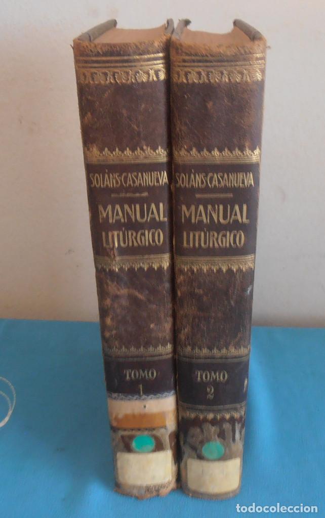 MANUAL LITURGICO, 2 TOMOS , SOLANS CASANUEVA (Libros Antiguos, Raros y Curiosos - Religión)