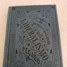 Libros antiguos: EL LIBERALISMO ES PECADO 1887 SARDÁ Y SALVANY. Lote 133702006