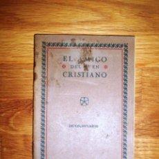Libros antiguos: EL AMIGO DEL BUEN CRISTIANO : MANUAL DE PRÁCTICAS PIADOSAS. Lote 133765582