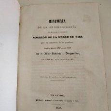 Libros antiguos: HISTORIA DE LA ARCHICOFRADIA DEL SANTÍSIMO E INMACULADO CORAZÓN DE LA MADRE DE DIOS 1847. Lote 133716950