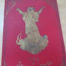 Libros antiguos: VIDA DE SAN JOSÉ ORIOL Mª EULALIA ANZIZU EDIT 1910. Lote 134186606
