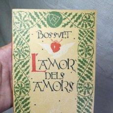 Libros antiguos: BOSSUET L´AMOR DEL AMORS-ESTUDI AMOR DE SANTA MAGDALENA..J.M.PIJOAN FOMENT PIETAT CATALANA 1920. Lote 134950794