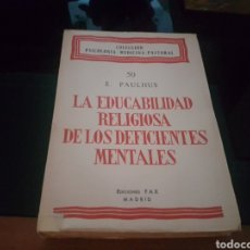 Libros antiguos: LA EDUCABILIDAD RELIGIOSA DE LOS DEFICIENTES MENTALES. Lote 135036902