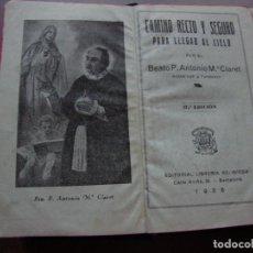 Libros antiguos: ANTIGUO LIBRO CAMINO RECTO Y SEGURO PARA LLEGAR AL CIELO DE 1936. Lote 135190146