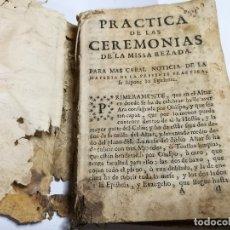 Libros antiguos: PRACTICA DE LAS CEREMONIAS DE LA MISSA REZADA Y TRATADO CEREMONIAS ESPECIALES .VALENCIA .?SIGLO XVII. Lote 135265438
