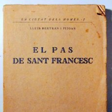 Libros antiguos - BERTRAN I PIJOAN, Lluís - EL PAS DE SANT FRANCESC - Barcelona 1928 - 135288113