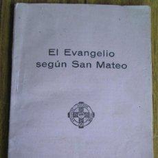 Libros antiguos: EL SANTO EVANGELIO DE NUESTRO SR. JESUCRISTO SEGÚN SAN MATEO 1922. Lote 135367358