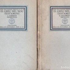 Libros antiguos: DOM SALVADOR OBIOLS : EL GREC DEL NOU TESTAMENT - DOS VOLUMS (MONESTIR DE MONTSERRAT, 1929). Lote 135699743
